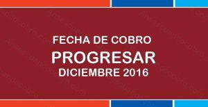 Fecha de cobro Progresar Diciembre 2016