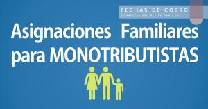 Fechas de cobro Asignaciones Familiares para Monotributistas