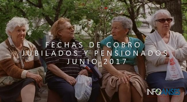 Fechas de cobro Jubilados y Pensionados Junio 2017
