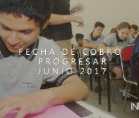 Fecha de cobro Progresar Junio 2017