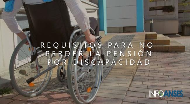 Requisitos para no perder la Pensión por Discapacidad