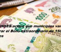 La ANSES aclaro que municipios van a cobrar el Bono extraordinario de 15000 pesos
