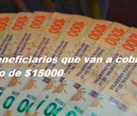 3 beneficiarios que van a cobrar el bono de $15000
