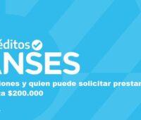 Créditos ANSES: condiciones y quien puede solicitar prestamos de hasta $200.000