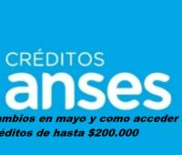 PRESTAMOS ANSES: cambios en mayo y como acceder a créditos de hasta $200.000