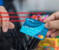Tarjeta Alimentar: comienza el pago a nuevos beneficiarios con aumento ¿Cómo es el calendario?