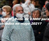 ANSES: ¿Bono de $3000 para jubilados en mayo 2021?