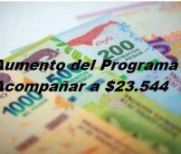 Aumento del Programa Acompañar a $23.544