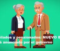 Jubilados y pensionados: NUEVO BONO será anunciado por el gobierno