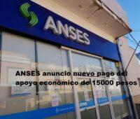 ANSES anuncio nuevo pago del apoyo económico de 15000 pesos