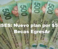 ANSES: Nuevo plan por $5000, Becas EgresAr