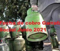 Fecha de cobro Garrafa Social Junio 2021
