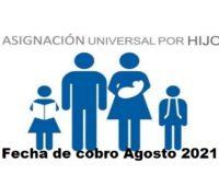 Fecha de cobro Asignación Universal por Hijo Agosto 2021