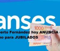 Alberto Fernández hoy ANUNCIA el bono para JUBILADOS