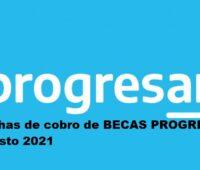 Fechas de cobro de BECAS PROGRESAR Agosto 2021