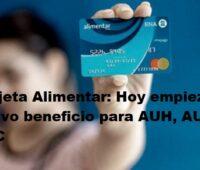 Tarjeta Alimentar: Hoy empieza un nuevo beneficio para AUH, AUE Y PNC