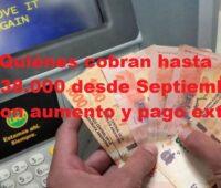 ¿Quiénes cobran hasta $38.000 desde Septiembre con aumento y pago extra?